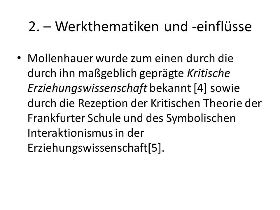 2. – Werkthematiken und -einflüsse
