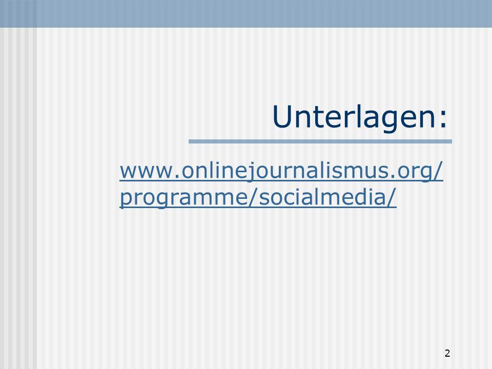 Unterlagen: www.onlinejournalismus.org/programme/socialmedia/