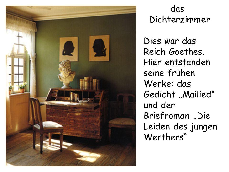 das Dichterzimmer Dies war das Reich Goethes