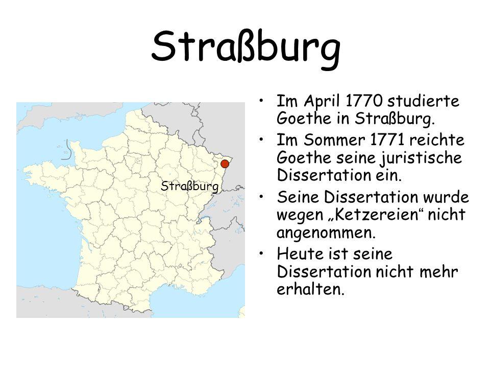 Straßburg Im April 1770 studierte Goethe in Straßburg.