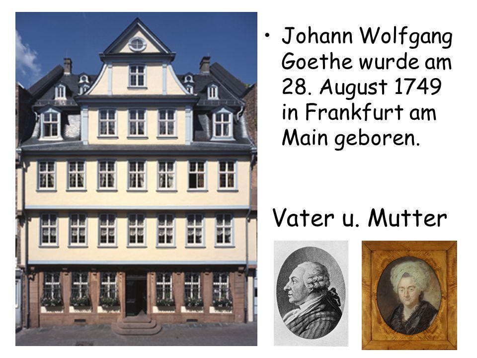 Johann Wolfgang Goethe wurde am 28