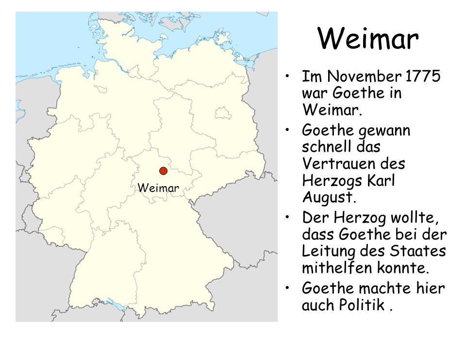 Weimar Im November 1775 war Goethe in Weimar.