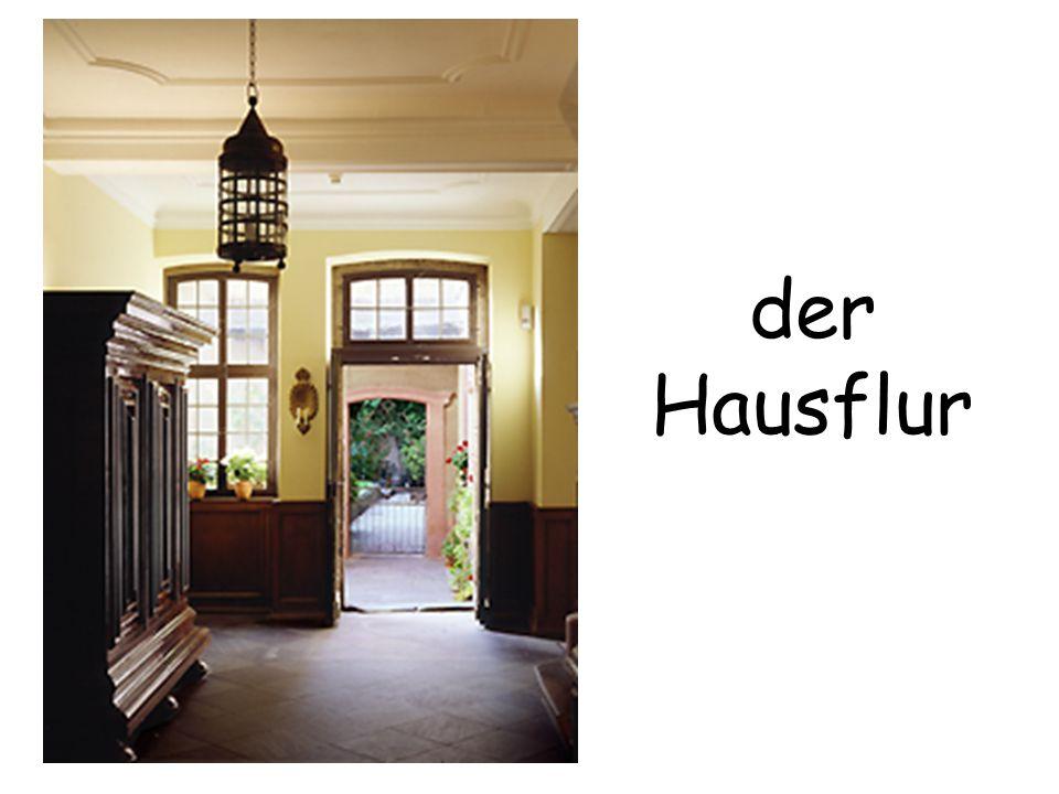 der Hausflur The hallway