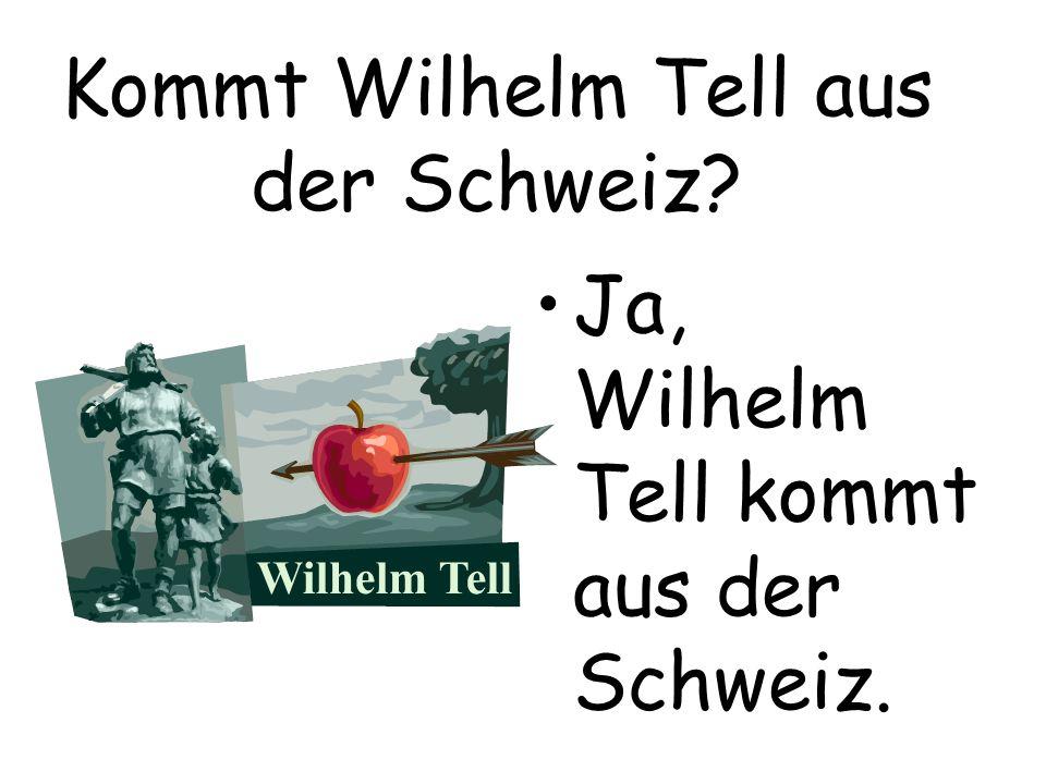 Kommt Wilhelm Tell aus der Schweiz