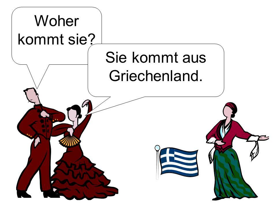 Sie kommt aus Griechenland.
