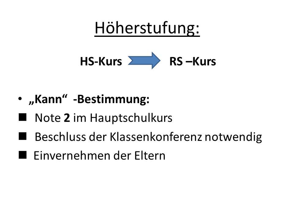 """Höherstufung: HS-Kurs RS –Kurs """"Kann -Bestimmung:"""