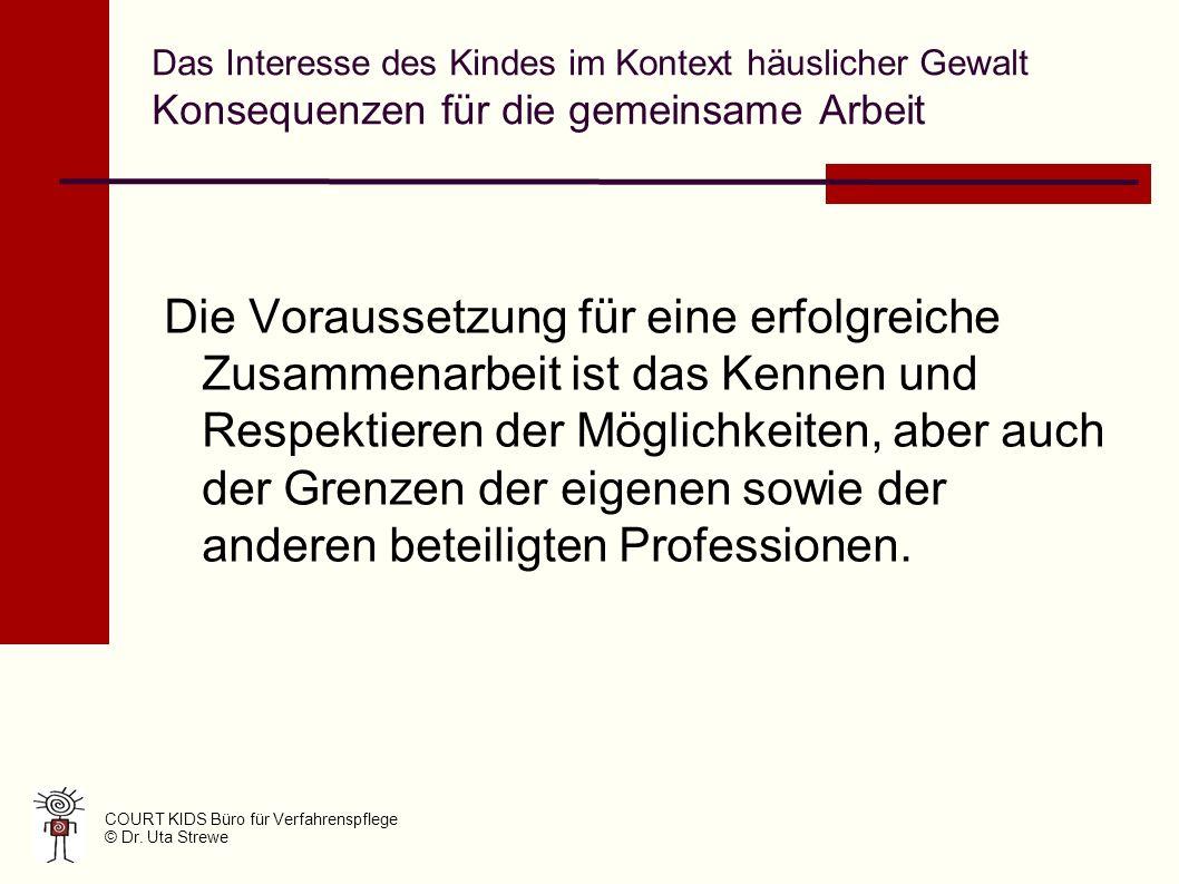 Das Interesse des Kindes im Kontext häuslicher Gewalt Konsequenzen für die gemeinsame Arbeit