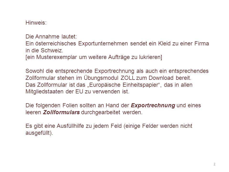 Hinweis: Die Annahme lautet: Ein österreichisches Exportunternehmen sendet ein Kleid zu einer Firma in die Schweiz.