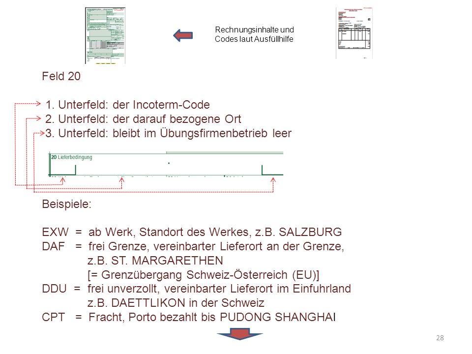 1. Unterfeld: der Incoterm-Code 2. Unterfeld: der darauf bezogene Ort