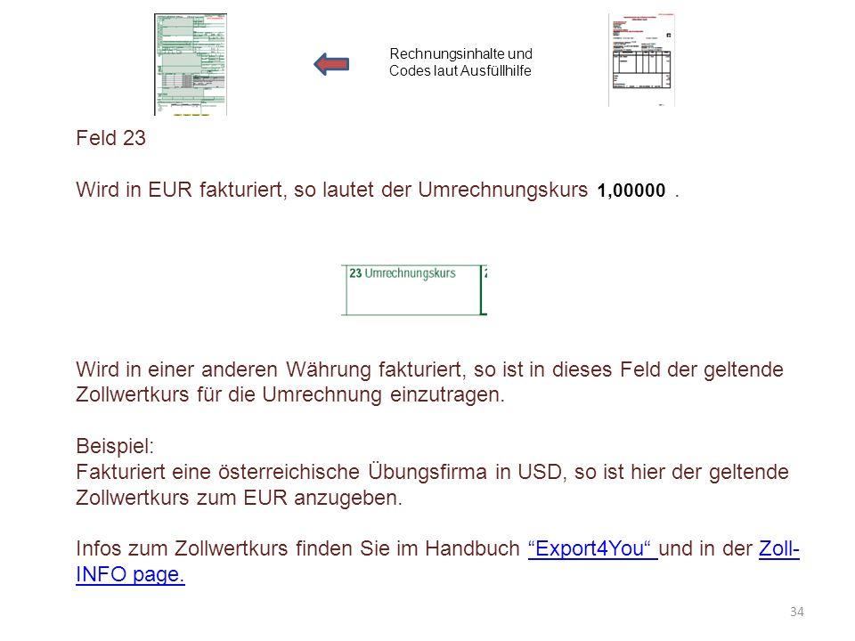 Wird in EUR fakturiert, so lautet der Umrechnungskurs .
