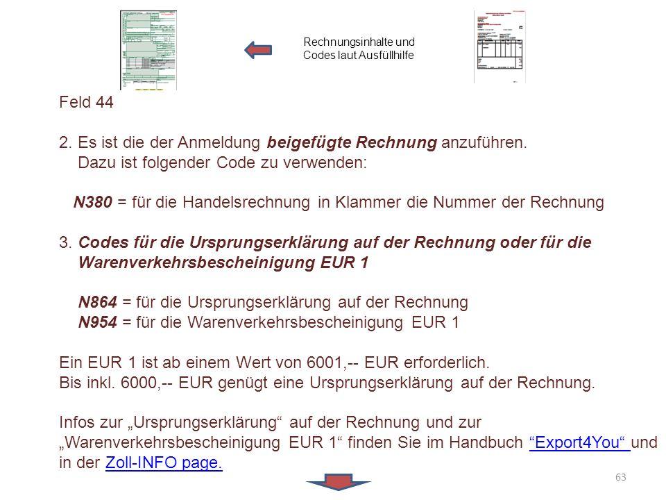 2. Es ist die der Anmeldung beigefügte Rechnung anzuführen.