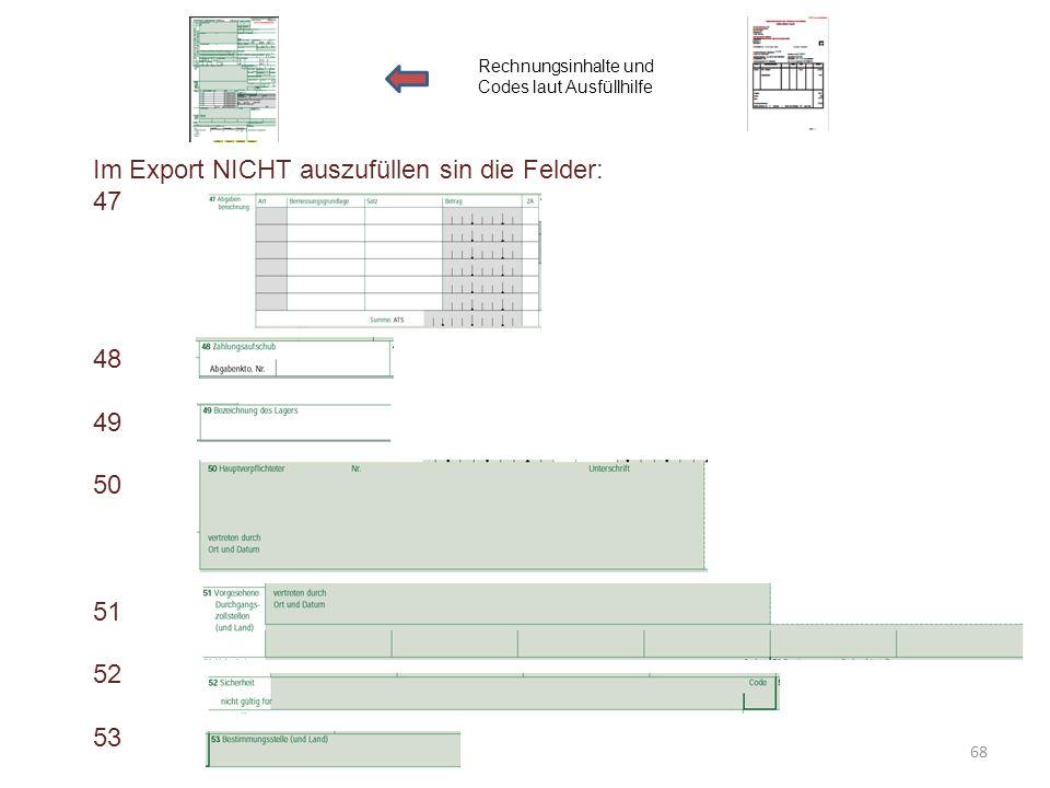 Im Export NICHT auszufüllen sin die Felder: 47