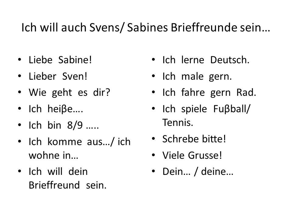 Ich will auch Svens/ Sabines Brieffreunde sein…