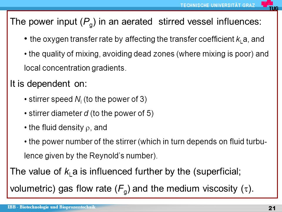 The power input (Pg) in an aerated stirred vessel influences: