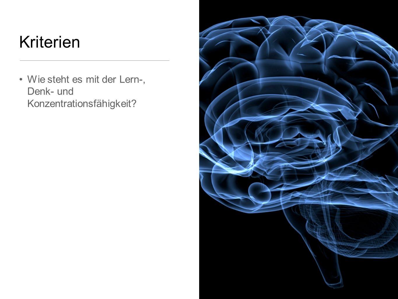 Kriterien Wie steht es mit der Lern-, Denk- und Konzentrationsfähigkeit