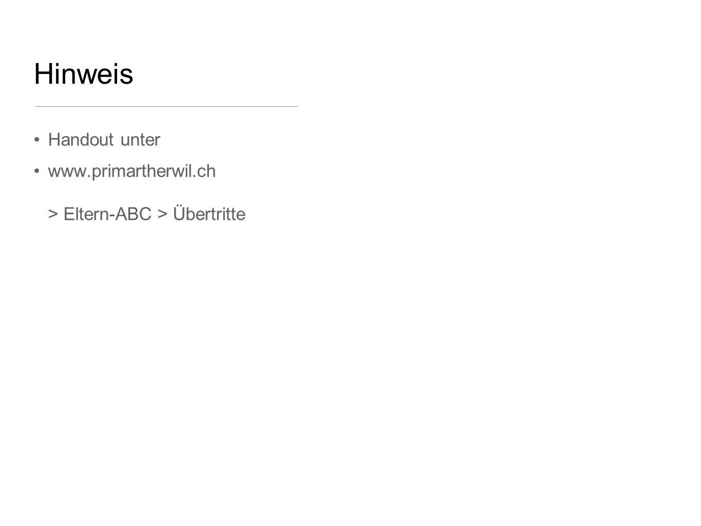 Hinweis Handout unter www.primartherwil.ch > Eltern-ABC > Übertritte
