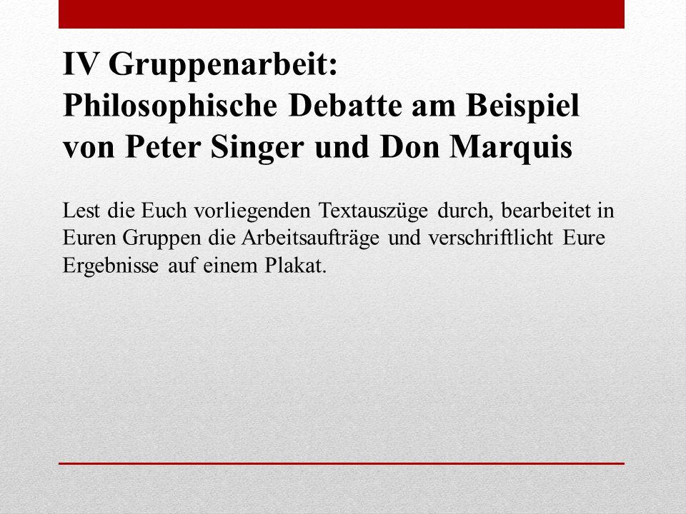 Philosophische Debatte am Beispiel von Peter Singer und Don Marquis