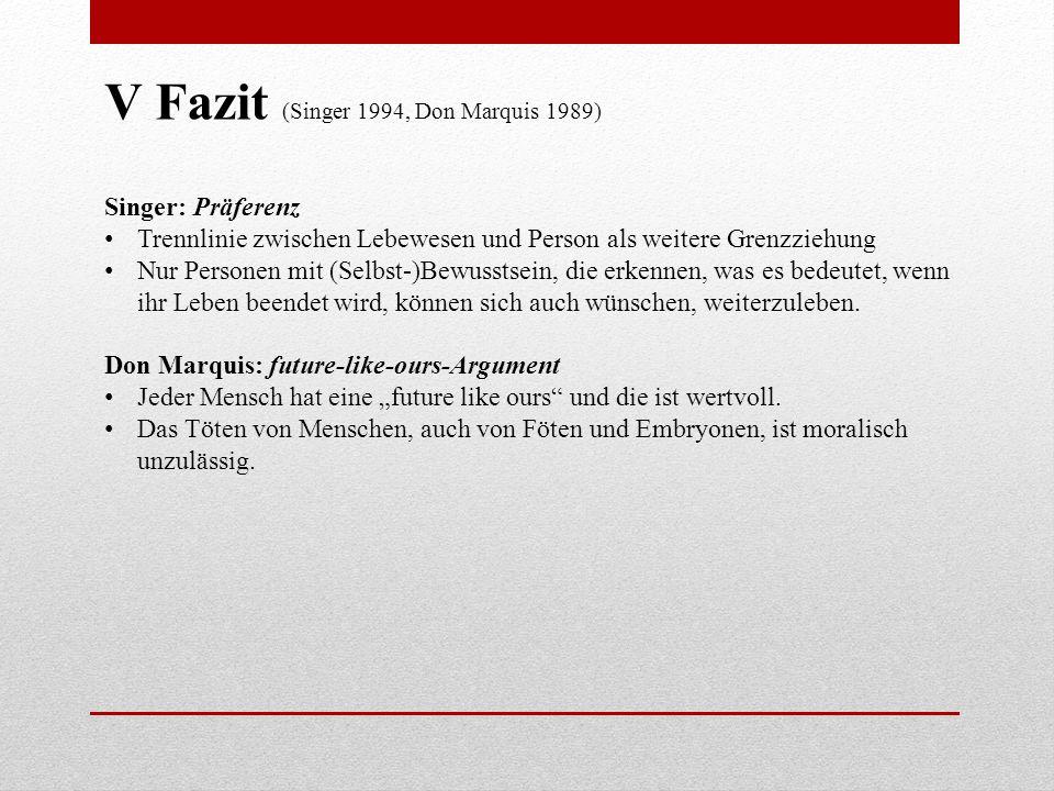 V Fazit (Singer 1994, Don Marquis 1989)