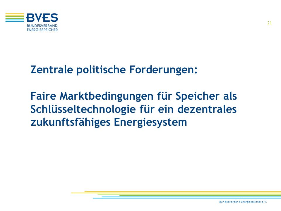 Zentrale politische Forderungen: Faire Marktbedingungen für Speicher als Schlüsseltechnologie für ein dezentrales zukunftsfähiges Energiesystem