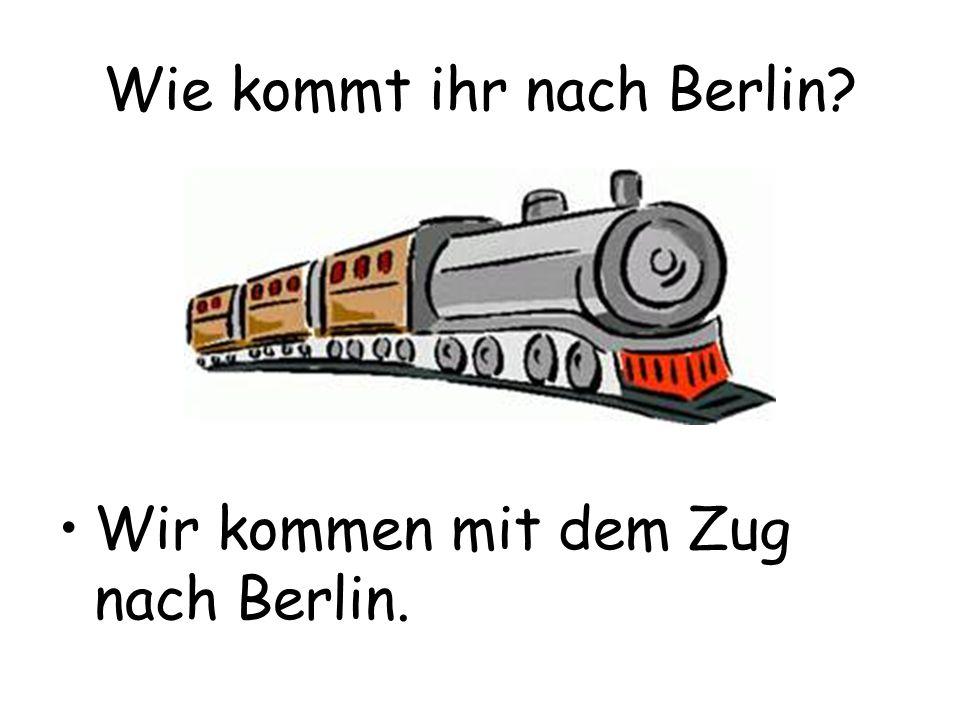 Wie kommt ihr nach Berlin