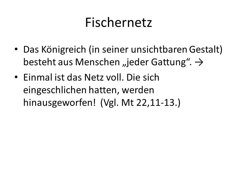 """Fischernetz Das Königreich (in seiner unsichtbaren Gestalt) besteht aus Menschen """"jeder Gattung . →"""