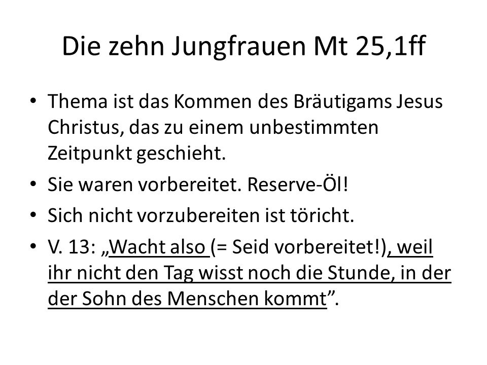 Die zehn Jungfrauen Mt 25,1ff