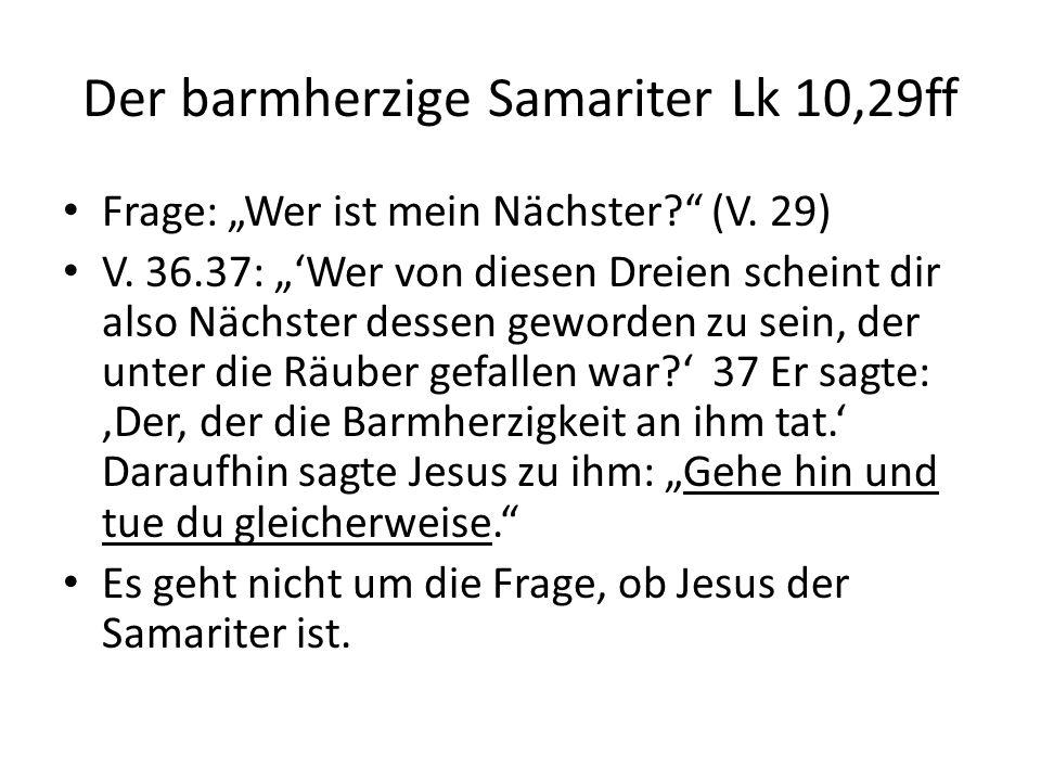 Der barmherzige Samariter Lk 10,29ff