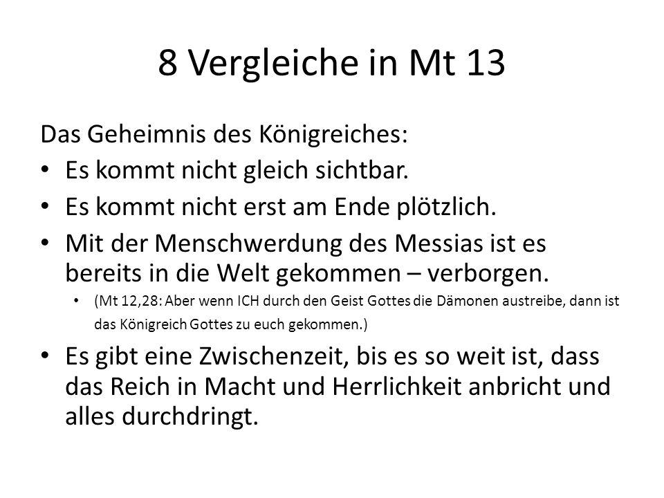 8 Vergleiche in Mt 13 Das Geheimnis des Königreiches: