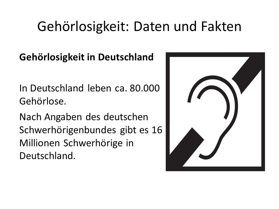 Gehörlosigkeit: Daten und Fakten