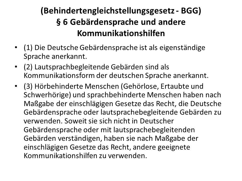 (Behindertengleichstellungsgesetz - BGG) § 6 Gebärdensprache und andere Kommunikationshilfen