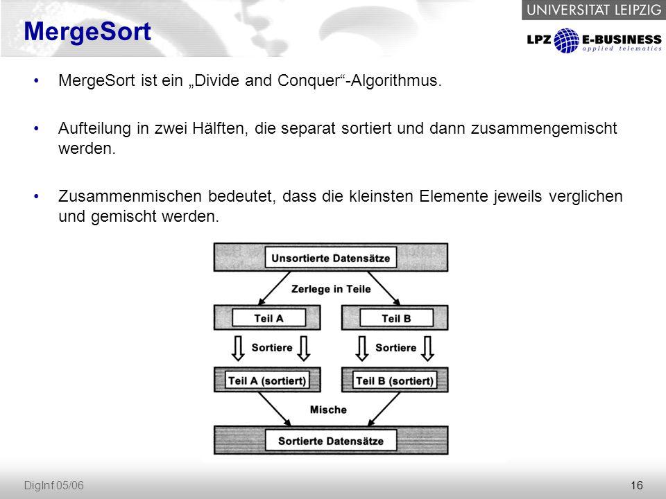 """MergeSort MergeSort ist ein """"Divide and Conquer -Algorithmus."""