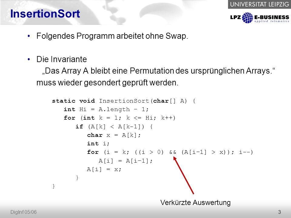 InsertionSort Folgendes Programm arbeitet ohne Swap. Die Invariante