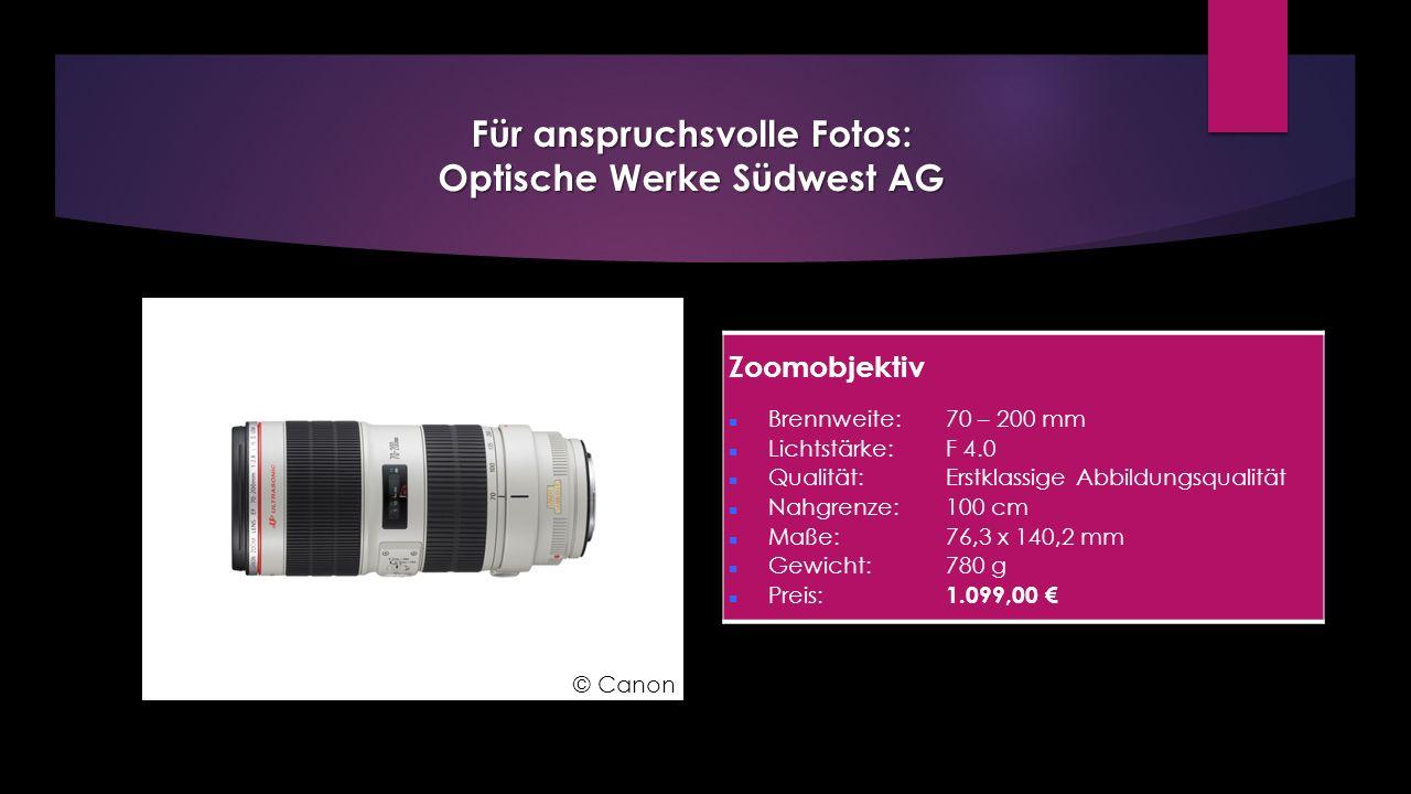 Für anspruchsvolle Fotos: Optische Werke Südwest AG