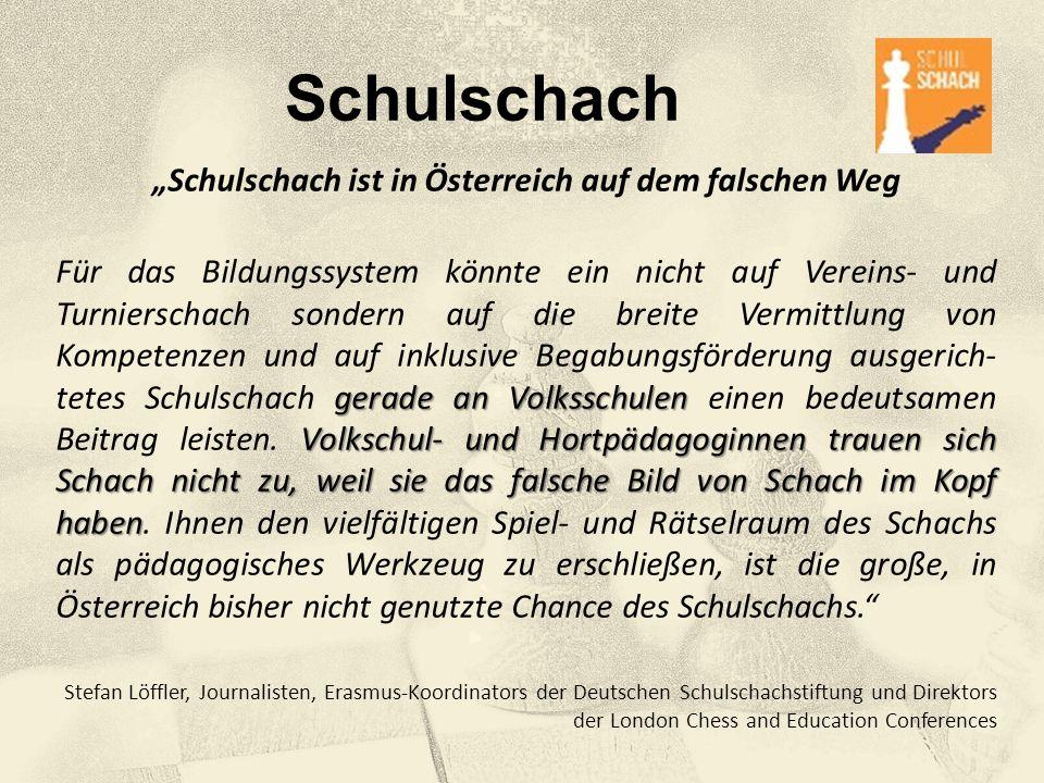 """""""Schulschach ist in Österreich auf dem falschen Weg"""