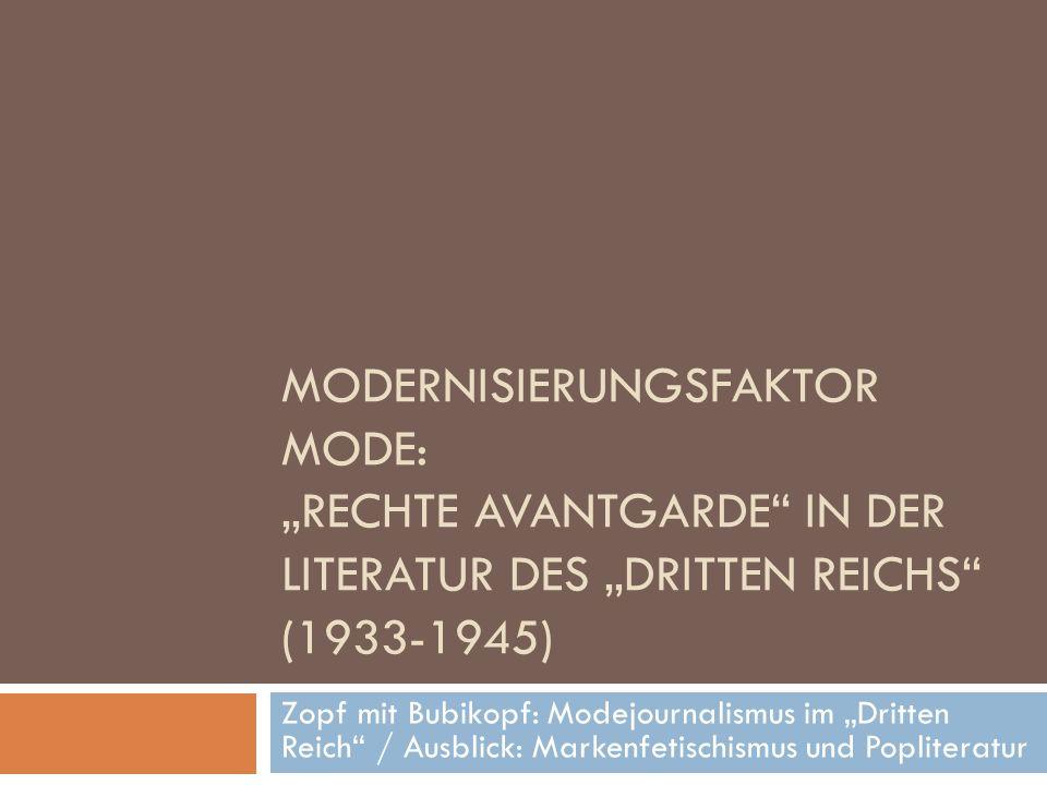 """Modernisierungsfaktor Mode: """"Rechte Avantgarde in der Literatur des """"Dritten Reichs (1933-1945)"""