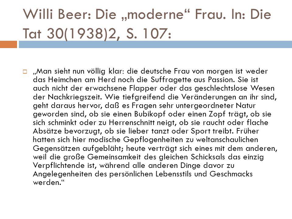 """Willi Beer: Die """"moderne Frau. In: Die Tat 30(1938)2, S. 107:"""
