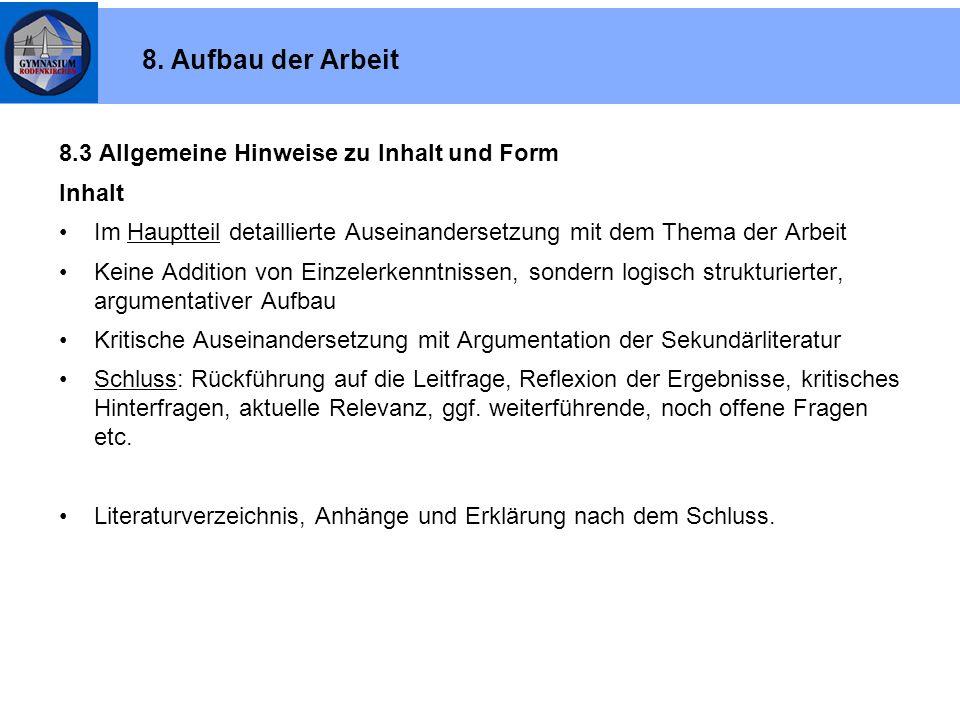 8. Aufbau der Arbeit 8.3 Allgemeine Hinweise zu Inhalt und Form Inhalt