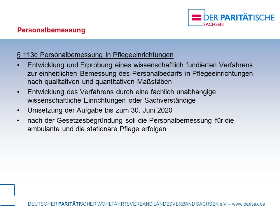 Personalbemessung § 113c Personalbemessung in Pflegeeinrichtungen.