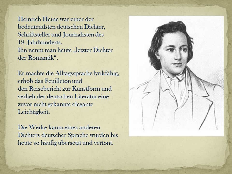 Heinrich Heine war einer der bedeutendsten deutschen Dichter, Schriftsteller und Journalisten des 19. Jahrhunderts.