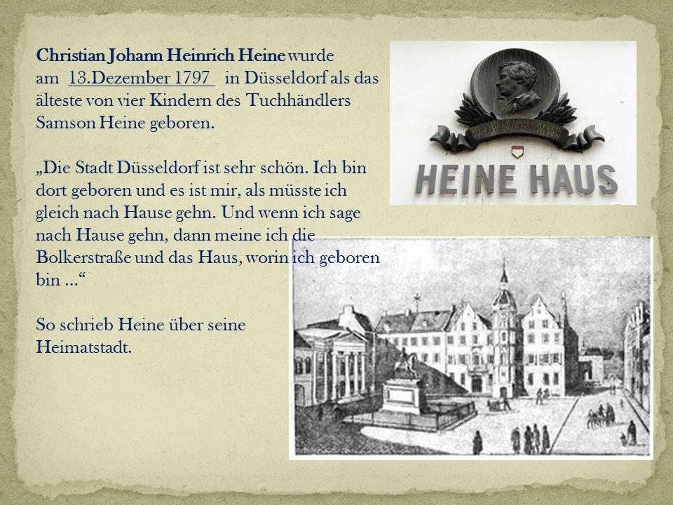 Christian Johann Heinrich Heine wurde am 13