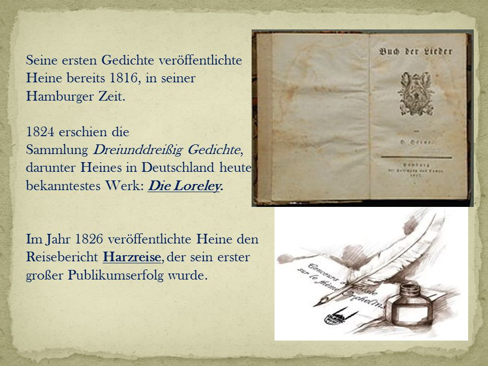 Seine ersten Gedichte veröffentlichte Heine bereits 1816, in seiner Hamburger Zeit.