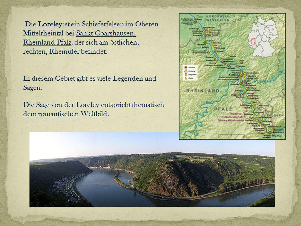Die Loreley ist ein Schieferfelsen im Oberen Mittelrheintal bei Sankt Goarshausen,