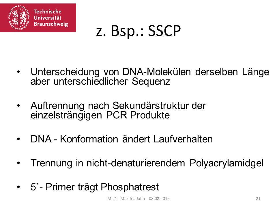 z. Bsp.: SSCP Unterscheidung von DNA-Molekülen derselben Länge aber unterschiedlicher Sequenz.