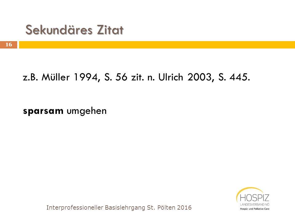 Sekundäres Zitat z.B. Müller 1994, S. 56 zit. n. Ulrich 2003, S. 445.