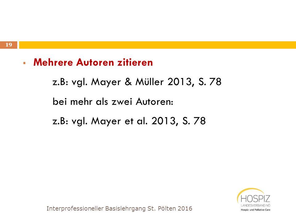 Mehrere Autoren zitieren z.B: vgl. Mayer & Müller 2013, S. 78