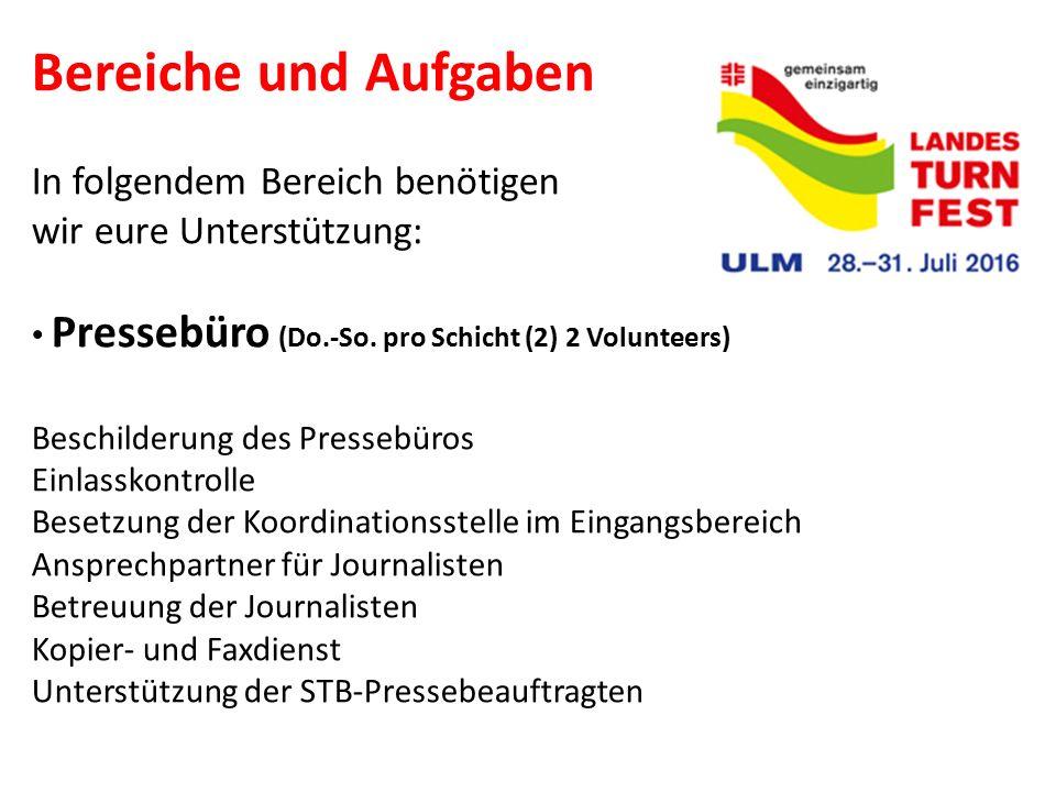 Bereiche und Aufgaben In folgendem Bereich benötigen wir eure Unterstützung: Pressebüro (Do.-So. pro Schicht (2) 2 Volunteers)