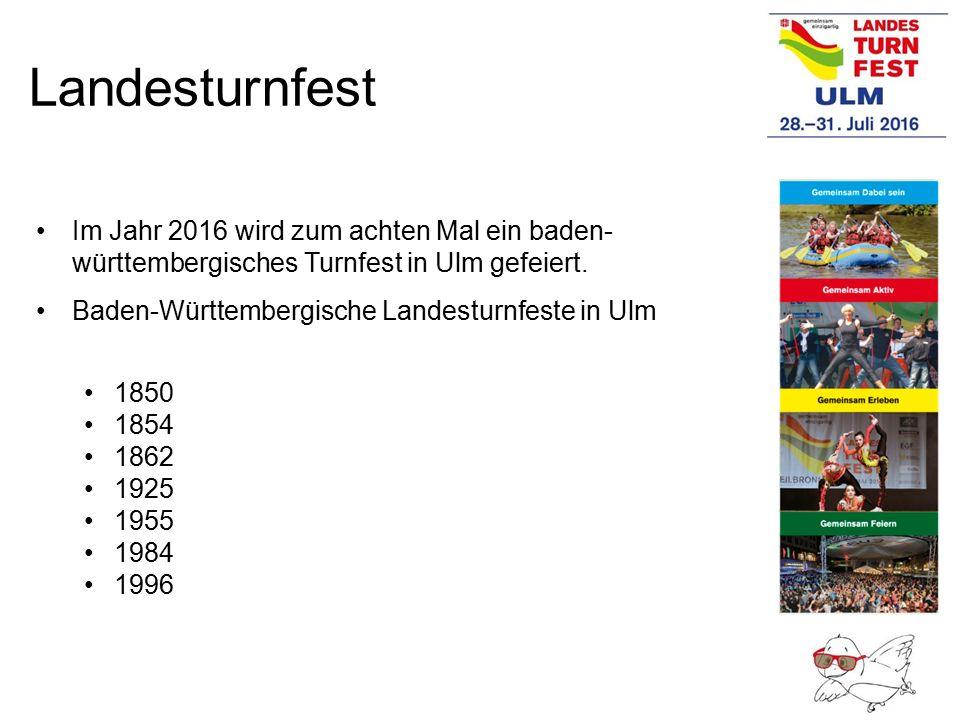 Landesturnfest Im Jahr 2016 wird zum achten Mal ein baden-württembergisches Turnfest in Ulm gefeiert.