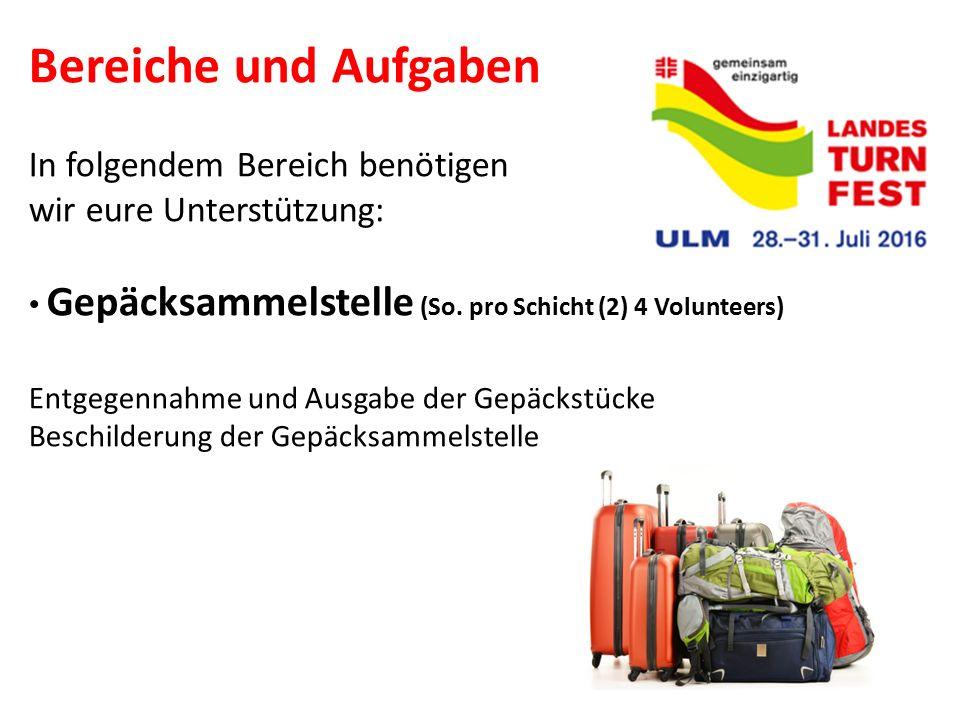 Bereiche und Aufgaben Entgegennahme und Ausgabe der Gepäckstücke