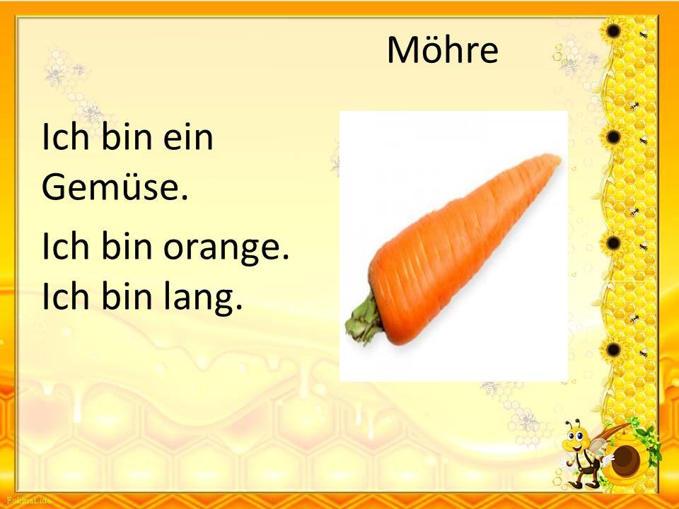 Ich bin orange. Ich bin lang.