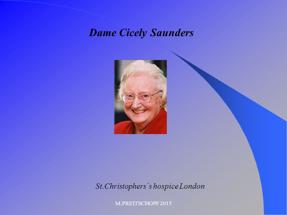 Dame Cicely Saunders St.Christophers`s hospice London